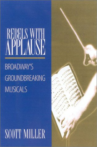 Rebels with Applause Broadway's Groundbreaking Musicals  2001 edition cover