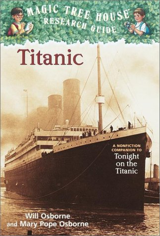 Titanic A Nonfiction Companion to Magic Tree House #17: Tonight on the Titanic  2002 9780375813573 Front Cover