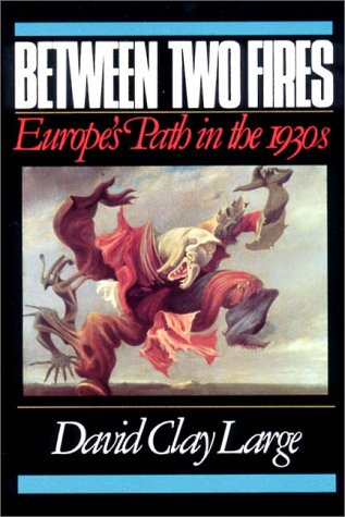 Between Two Fires Europe's Path in the 1930s  1990 edition cover