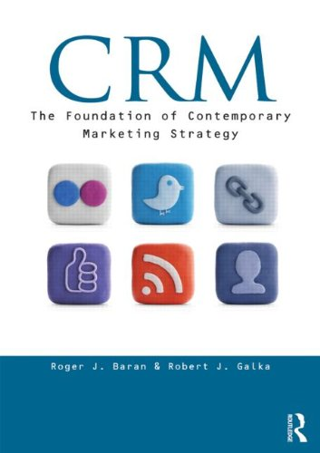 CRM (Customer Relationship Management) The Foundation of Contemporary Marketing Strategy  2013 edition cover