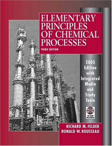 Elementary Principles of Chemical Processes  3rd 2005 (Revised) edition cover