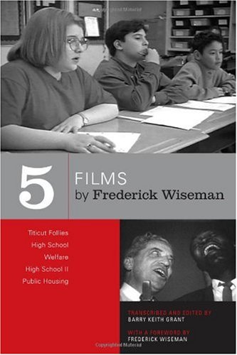 Five Films by Frederick Wiseman Titicut Follies, High School, Welfare, High School II, Public Housing  2006 edition cover