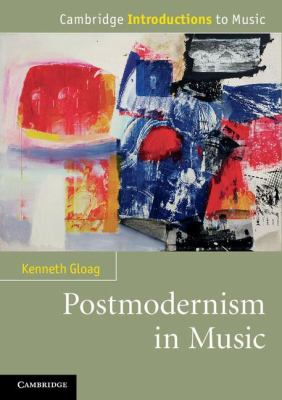 Postmodernism in Music   2012 9780521151573 Front Cover