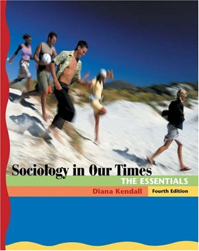 Sociology in Our Times The Essentials 4th 2004 9780534609573 Front Cover