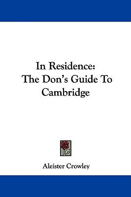 In Residence The Don's Guide to Cambridge N/A 9780548204573 Front Cover