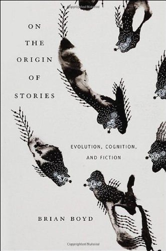 On the Origin of Stories Evolution, Cognition, and Fiction  2009 9780674033573 Front Cover
