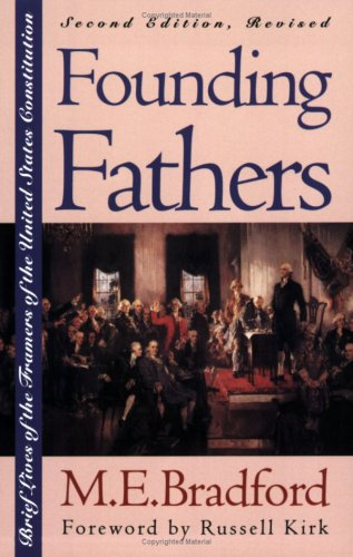 Founding Fathers Brief Lives of the Framers of the United States Constitution 2nd 1994 (Revised) edition cover