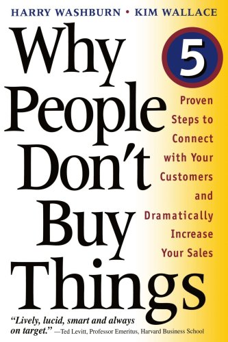 Why People Don't Buy Things Five Five Proven Steps to Connect with Your Customers and Dramatically Improve Your Sales  1999 edition cover