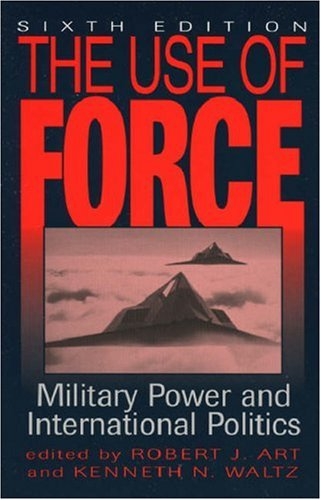 Use of Force Military Power and International Politics 6th 2003 (Revised) 9780742525573 Front Cover