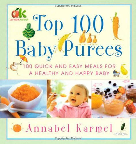 Top 100 Baby Purees Top 100 Baby Purees  2006 9780743289573 Front Cover