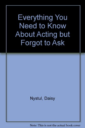 Everything You Need to Know about Acting but Forgot to Ask N/A 9780757574573 Front Cover