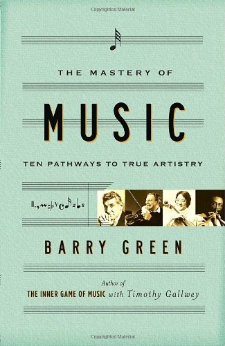 Mastery of Music Ten Pathways to True Artistry N/A edition cover