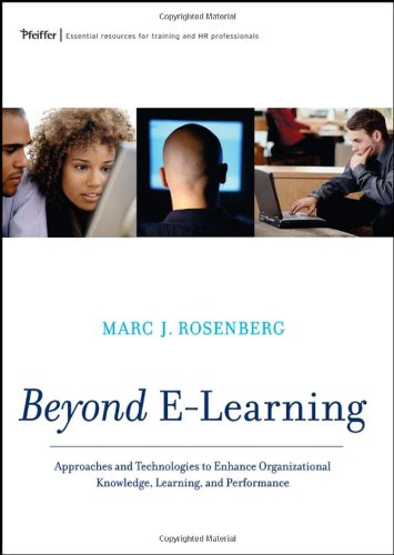 Beyond E-Learning Approaches and Technologies to Enhance Organizational Knowledge, Learning, and Performance  2006 edition cover