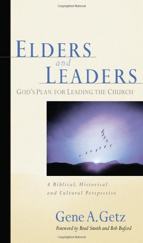 Elders and Leaders God's Plan for Leading the Church - A Biblical, Historical and Cultural Perspective  2003 edition cover