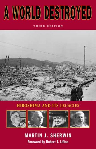 World Destroyed Hiroshima and Its Legacies 3rd 2003 9780804739573 Front Cover