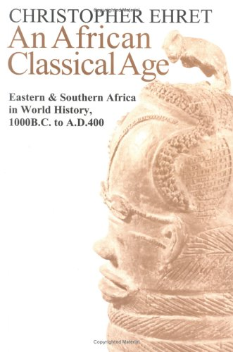 African Classical Age Eastern and Southern Africa in World History 1000 BC to AD 400 N/A edition cover