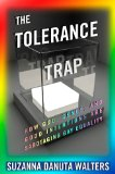 Tolerance Trap How God, Genes, and Good Intentions Are Sabotaging Gay Equality  2014 9780814770573 Front Cover