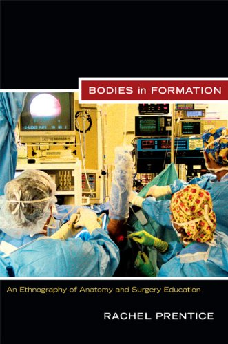 Bodies in Formation An Ethnography of Anatomy and Surgery Education  2012 9780822351573 Front Cover