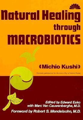 Natural Healing Through Macrobiotics  N/A 9780870404573 Front Cover