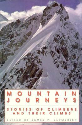 Mountain Journeys Stories of Climbers and Their Climbs N/A 9780879513573 Front Cover