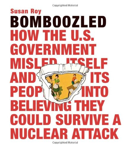 Bomboozled How the U. S. Government Misled Itself and Its People  2011 9780982358573 Front Cover