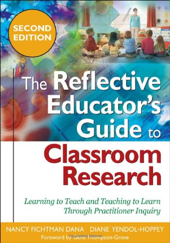 Reflective Educator's Guide to Classroom Research Learning to Teach and Teaching to Learn Through Practitioner Inquiry 2nd 2009 edition cover