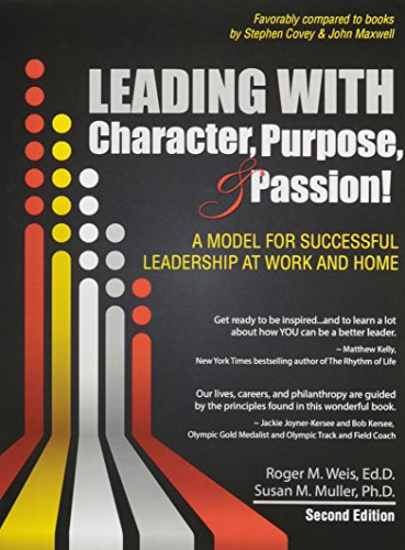 Leading with Character Purpose and Passion! a Model for Successful Leadership at Work and Home  2nd (Revised) edition cover