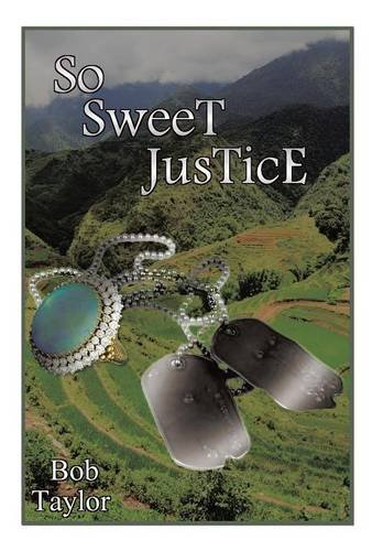 So Sweet Justice:   2013 9781490722573 Front Cover