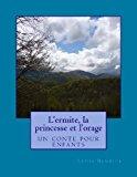 L' Ermite, la Princesse et L'orage  Large Type 9781492926573 Front Cover