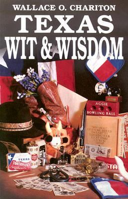 Texas Wit and Wisdom  N/A 9781556222573 Front Cover