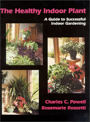 Healthy Indoor Plant : A Guide to Successful Indoor Gardening N/A edition cover