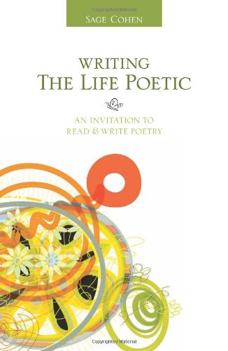 Writing the Life Poetic An Invitation to Read and Write Poetry  2009 edition cover