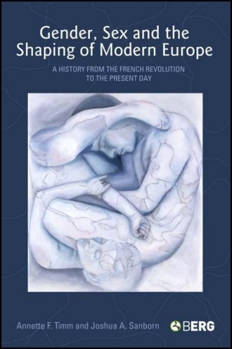 Gender, Sex and the Shaping of Modern Europe A History from the French Revolution to the Present Day  2007 edition cover