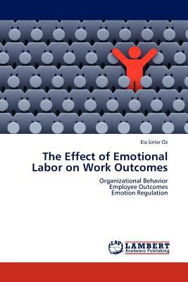 Effect of Emotional Labor on Work Outcomes N/A 9783843320573 Front Cover
