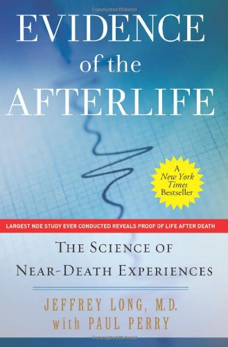 Evidence of the Afterlife The Science of Near-Death Experiences  2011 edition cover