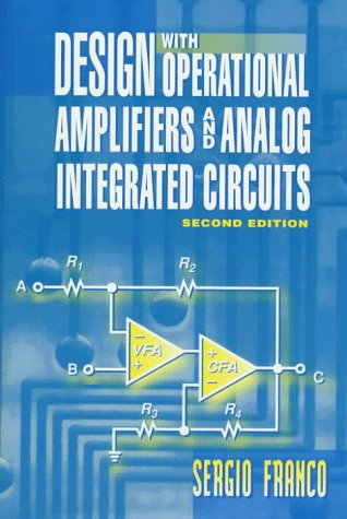 Design with Operational Amplifiers and Analog Integrated Circuits  2nd 1998 9780070218574 Front Cover