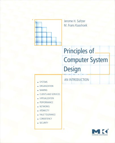 Principles of Computer System Design An Introduction  2009 9780123749574 Front Cover