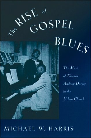 Rise of Gospel Blues The Music of Thomas Andrew Dorsey in the Urban Church  1992 edition cover
