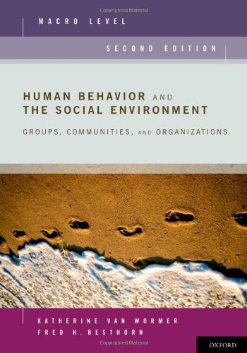 Human Behavior and the Social Environment, Macro Level Groups, Communities, and Organizations 2nd 2011 edition cover
