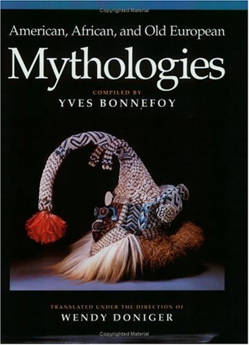 American, African, and Old European Mythologies   1993 9780226064574 Front Cover