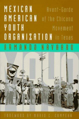 Mexican American Youth Organization Avant-Garde of the Chicano Movement in Texas  1995 edition cover