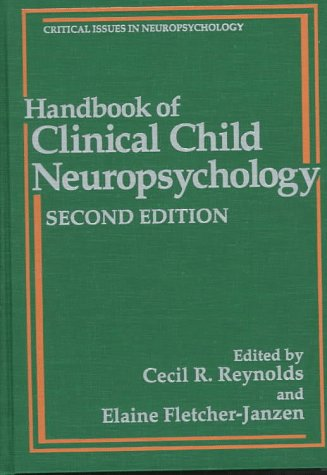 Handbook of Clinical Child Neuropsychology  2nd 1997 (Revised) 9780306452574 Front Cover