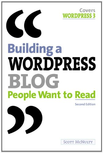 Building a Wordpress Blog People Want to Read 2nd 2011 edition cover