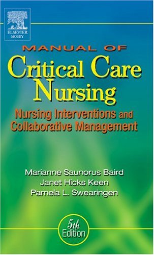 Manual of Critical Care Nursing Nursing Interventions and Collaborative Management 5th 2005 (Revised) edition cover