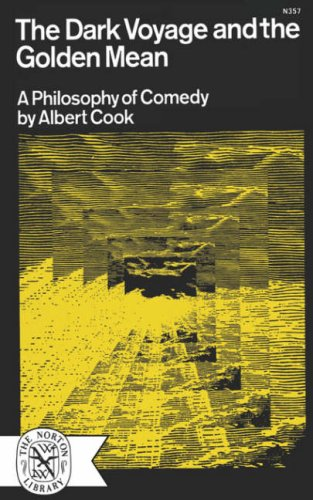Dark Voyage and the Golden Mean A Philosophy of Comedy N/A 9780393003574 Front Cover