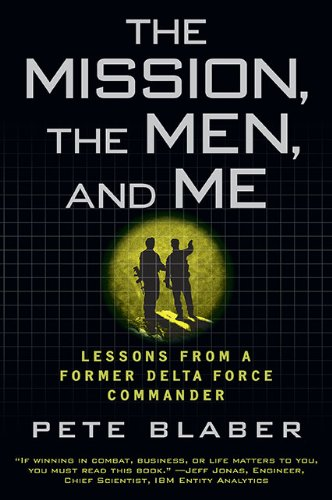 Mission, the Men, and Me Lessons from a Former Delta Force Commander N/A edition cover