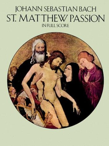 St. Matthew Passion in Full Score  Reprint  edition cover