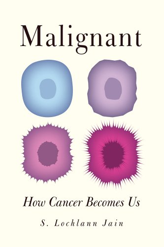 Malignant How Cancer Becomes Us  2013 edition cover