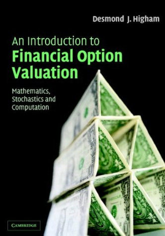 Introduction to Financial Option Valuation Mathematics, Stochastics and Computation  2004 edition cover