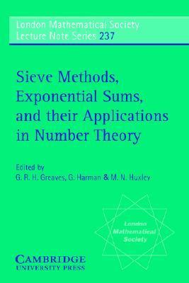 Sieve Methods, Exponential Sums and Their Applications in Number Theory   1997 9780521589574 Front Cover